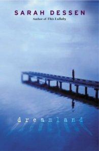 Dreamland, By Sarah Dessen