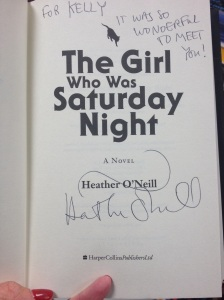 The Girl Who Was Saturday Night signed for me by Heather O'Neill