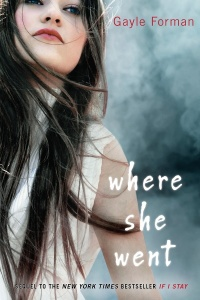 Where She Went, By Gayle Forman