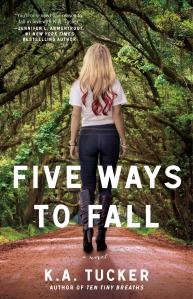 Five Ways to Fall, By K.A. Tucker