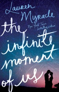 The Infinite Moment of Us, by Lauren Myracle