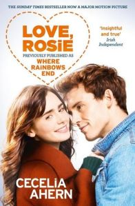 Love, Rosie by Cecelia Ahern (Formerly published as Where Rainbows End).