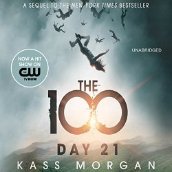 Day 21, a The 100 Series novel (book 2), By Kass Morgan