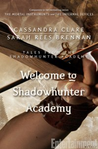Welcome to Shadowhunter Academy, by Cassandra Clare and Sarah Rees Brennan