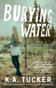 Burying Water, By K.A Tucker