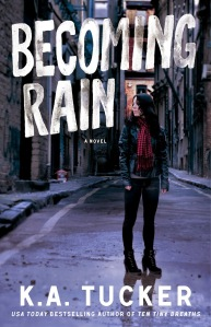 Becoming Rain, by K.A. Tucker