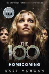 The 100, Homecoming, By Kass Morgan