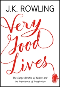Very Good Lives, by J.K. Rowling