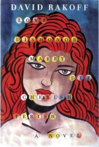 Love, Dishonor, Marry, Die, Cherish, Perish, By David Rakoff