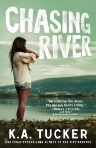 Chasing River, by K.A. Tucker