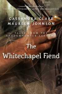 The Whitechapel Fiend, by Cassandra Clare and Maureen Johnson