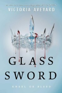 Glass Sword, by Victoria Aveyard