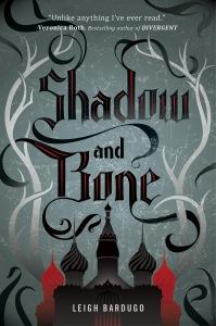 Shadow and Bone, by Leigh Bardugo