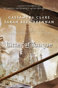 Bitter of Tongue, by Cassandra Clare and Sarah Rees Brennan