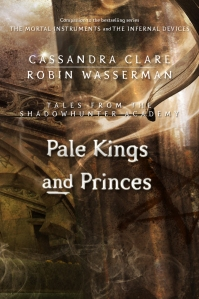 Pale Kings and Princes, by Cassandra Clare and Robin Wasserman