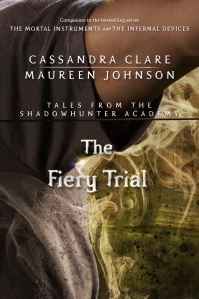 The Fiery Trial, by Cassandra Clare and Maureen Johnson