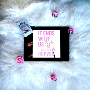 It Ends With Us, by Colleen Hoover. Book Photography by Kelly Furgal Toye